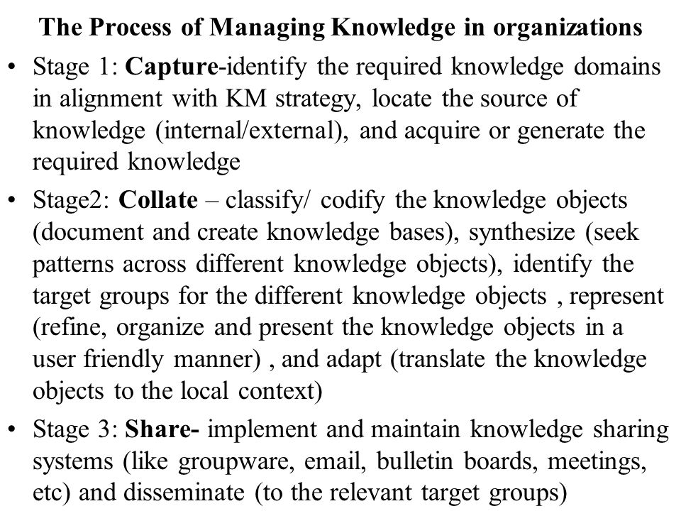 The Process of Managing Knowledge in organizations