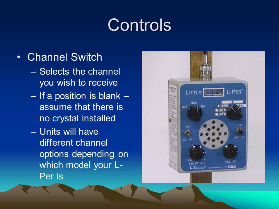 Controls Channel Switch Selects the channel you wish to receive
