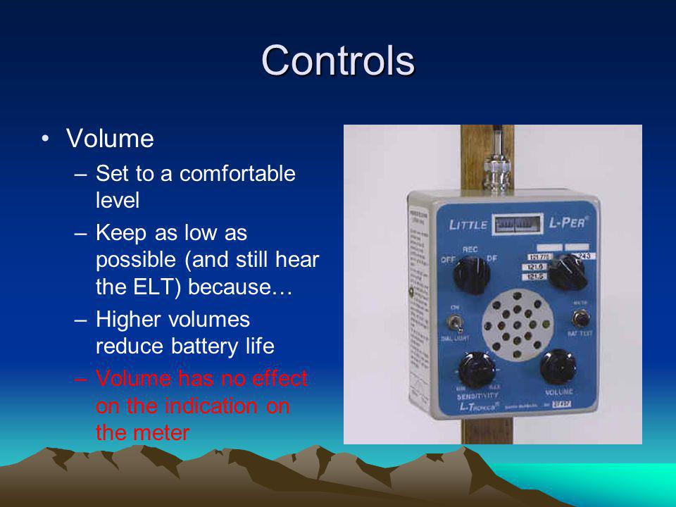 Controls Volume Set to a comfortable level