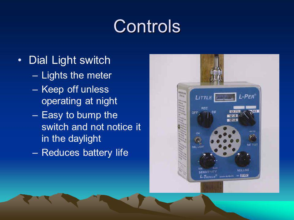 Controls Dial Light switch Lights the meter