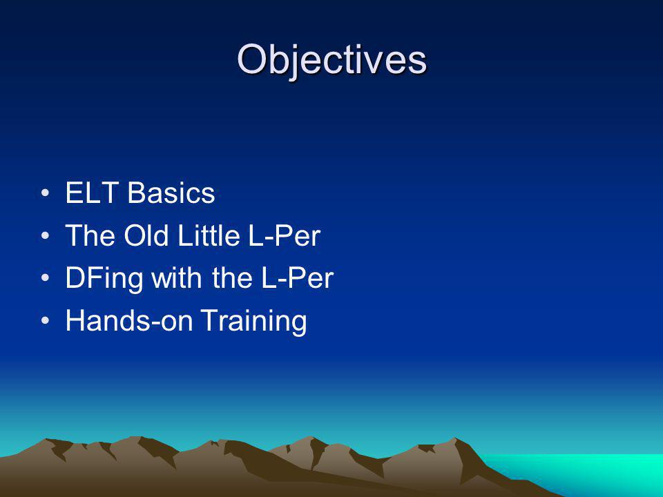 Objectives ELT Basics The Old Little L-Per DFing with the L-Per