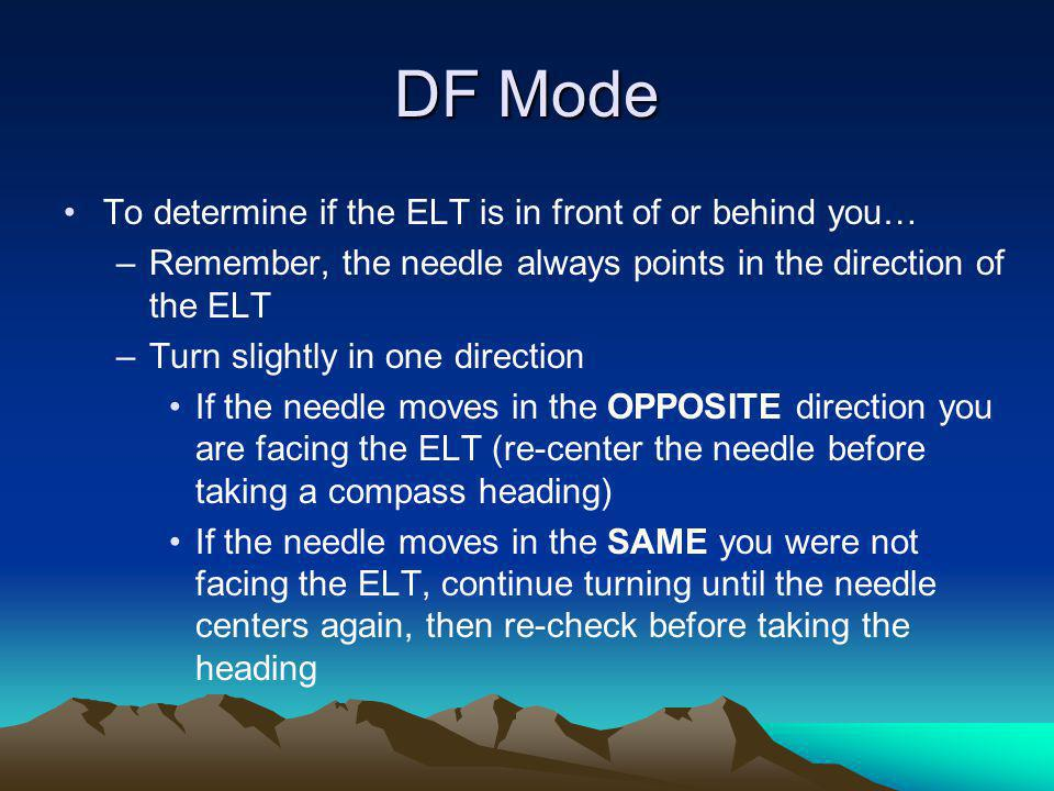 DF Mode To determine if the ELT is in front of or behind you…