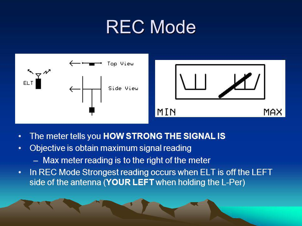 REC Mode The meter tells you HOW STRONG THE SIGNAL IS