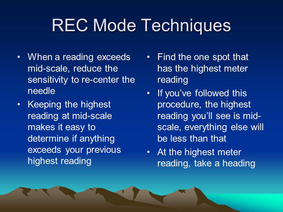REC Mode Techniques When a reading exceeds mid-scale, reduce the sensitivity to re-center the needle.