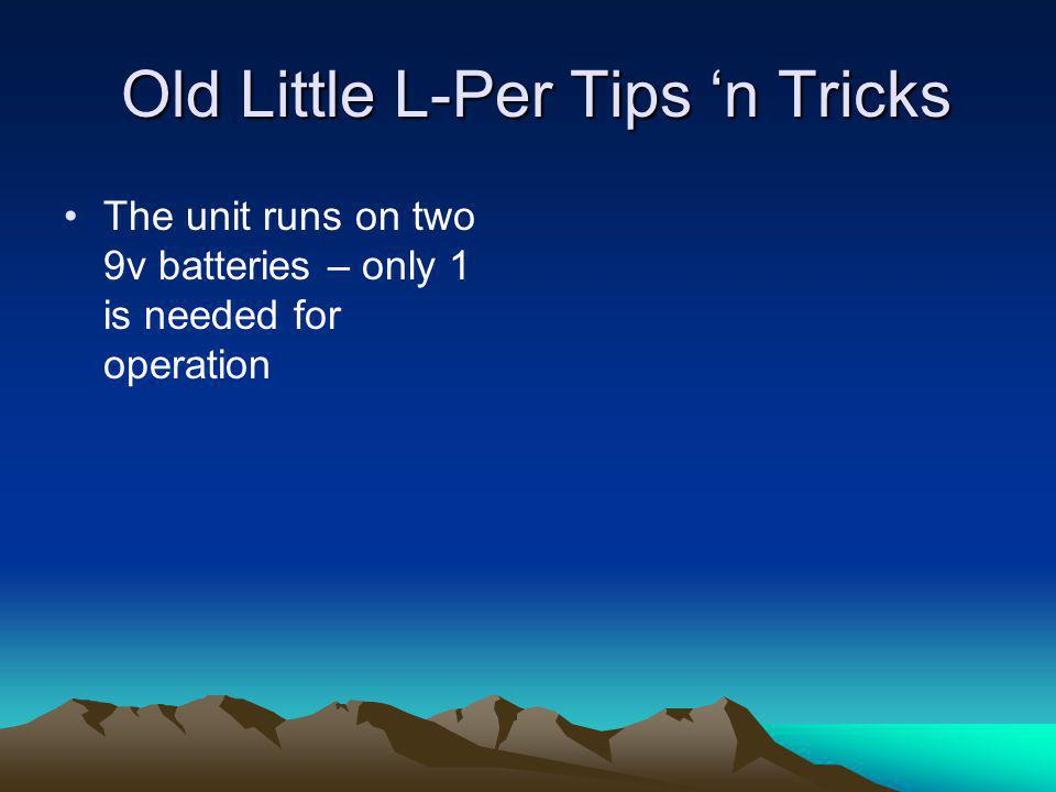 Old Little L-Per Tips 'n Tricks