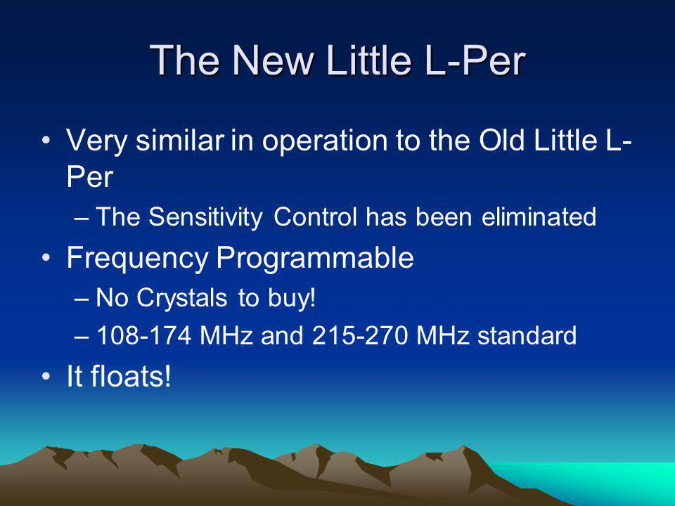 The New Little L-Per Very similar in operation to the Old Little L-Per