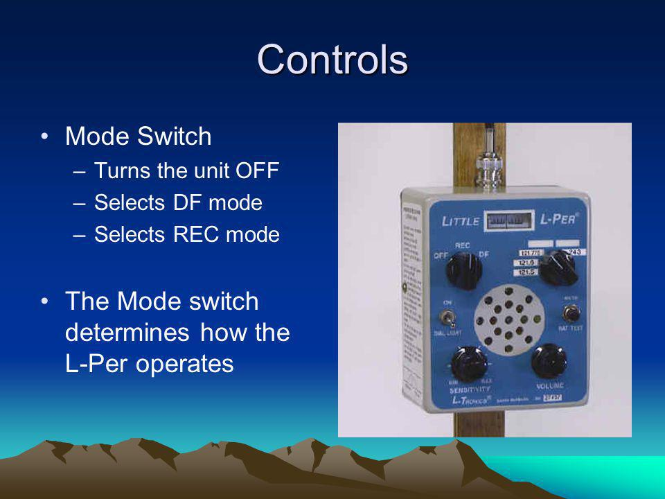 Controls Mode Switch The Mode switch determines how the L-Per operates