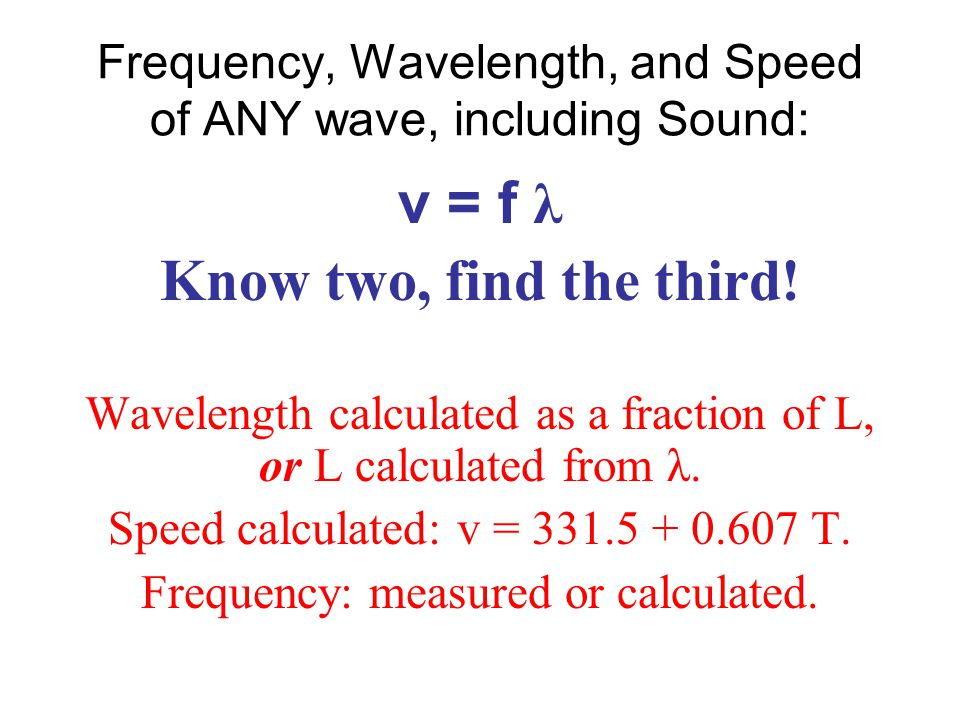 Frequency, Wavelength, and Speed of ANY wave, including Sound: