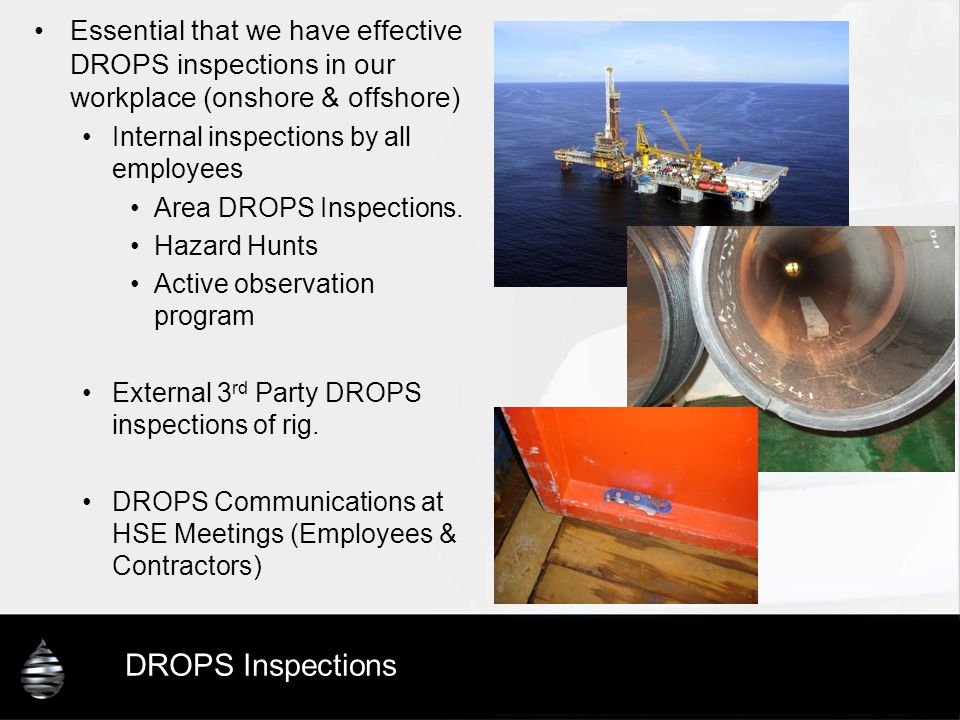 Essential that we have effective DROPS inspections in our workplace (onshore & offshore)