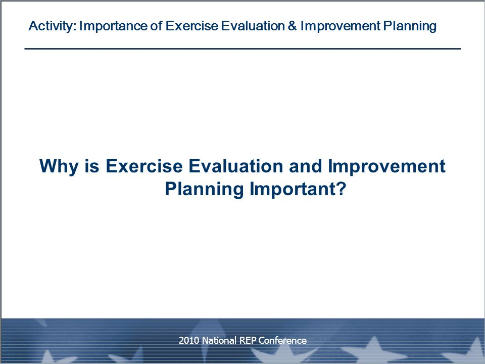 Activity: Importance of Exercise Evaluation & Improvement Planning