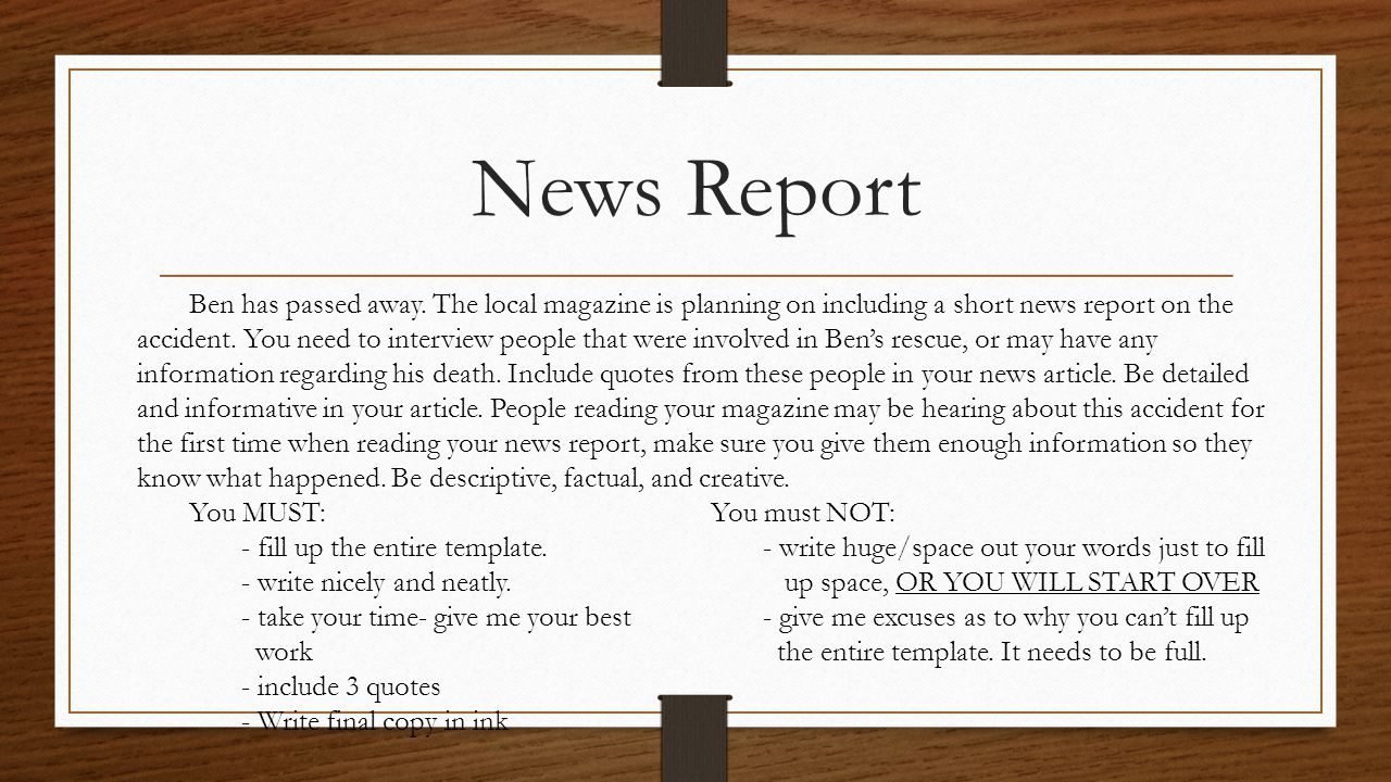 News Report You MUST: You must NOT: