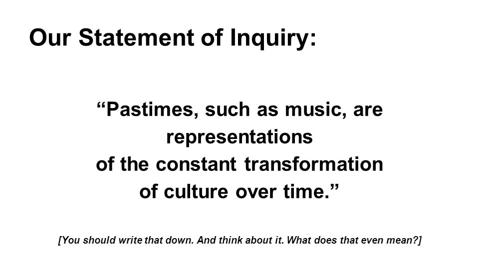 Our Statement of Inquiry: