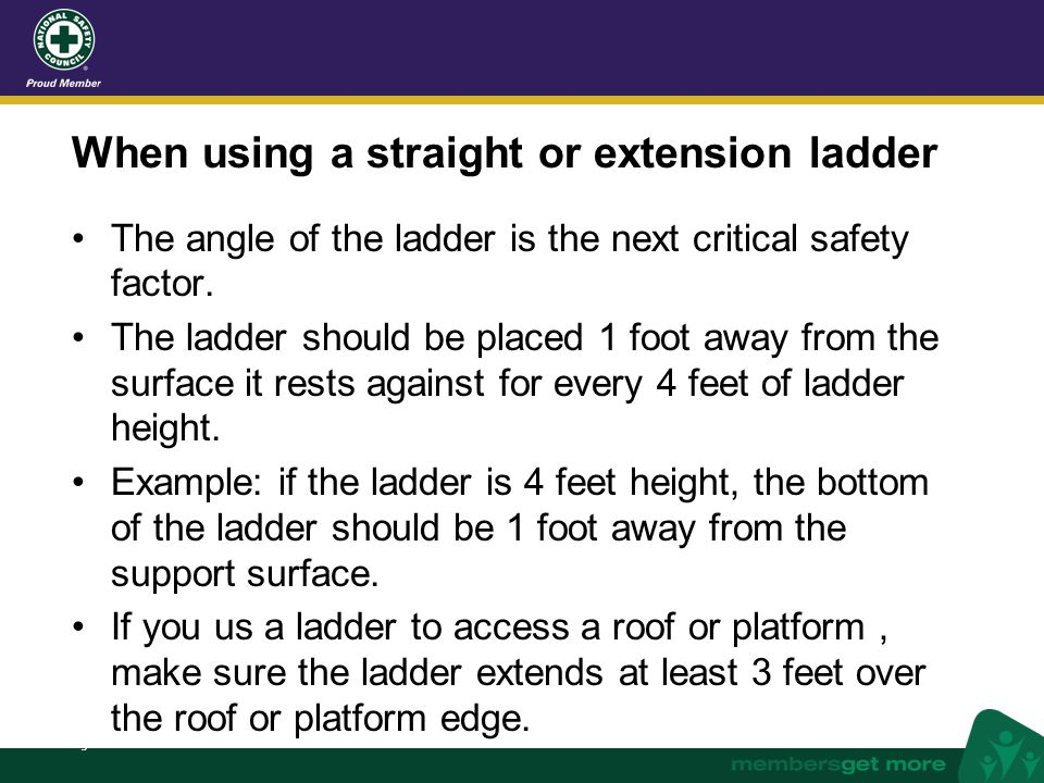 When using a straight or extension ladder
