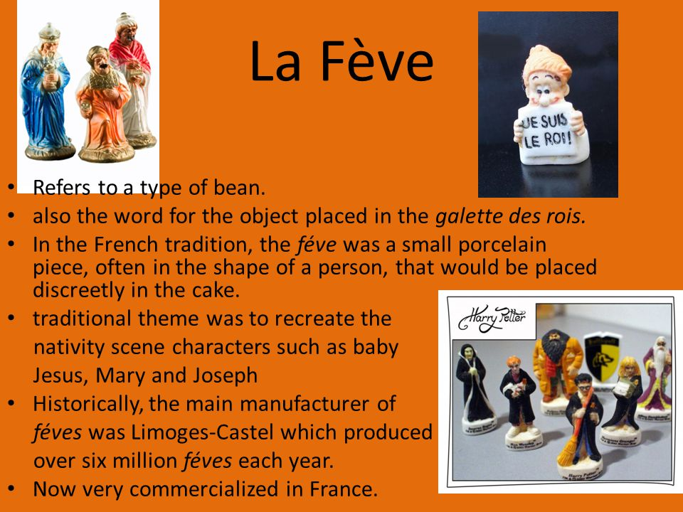 La Fève Refers to a type of bean.