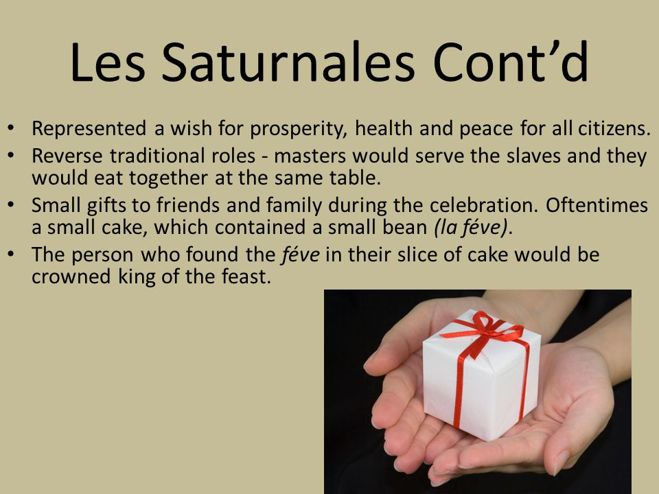 Les Saturnales Cont'd Represented a wish for prosperity, health and peace for all citizens.