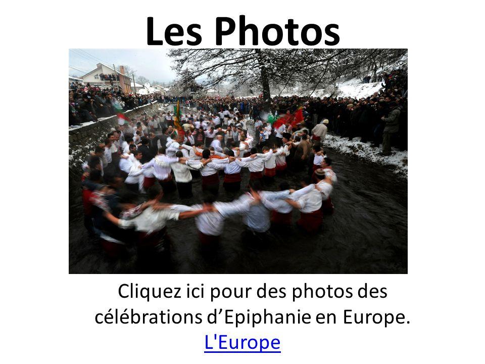 Cliquez ici pour des photos des célébrations d'Epiphanie en Europe.