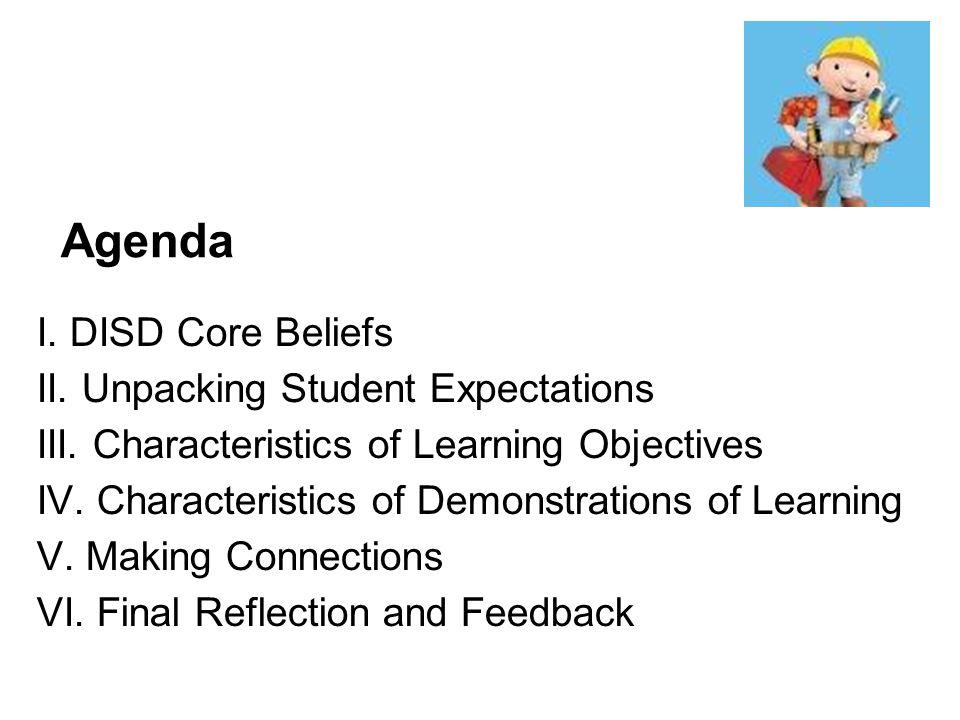 Agenda I. DISD Core Beliefs II. Unpacking Student Expectations