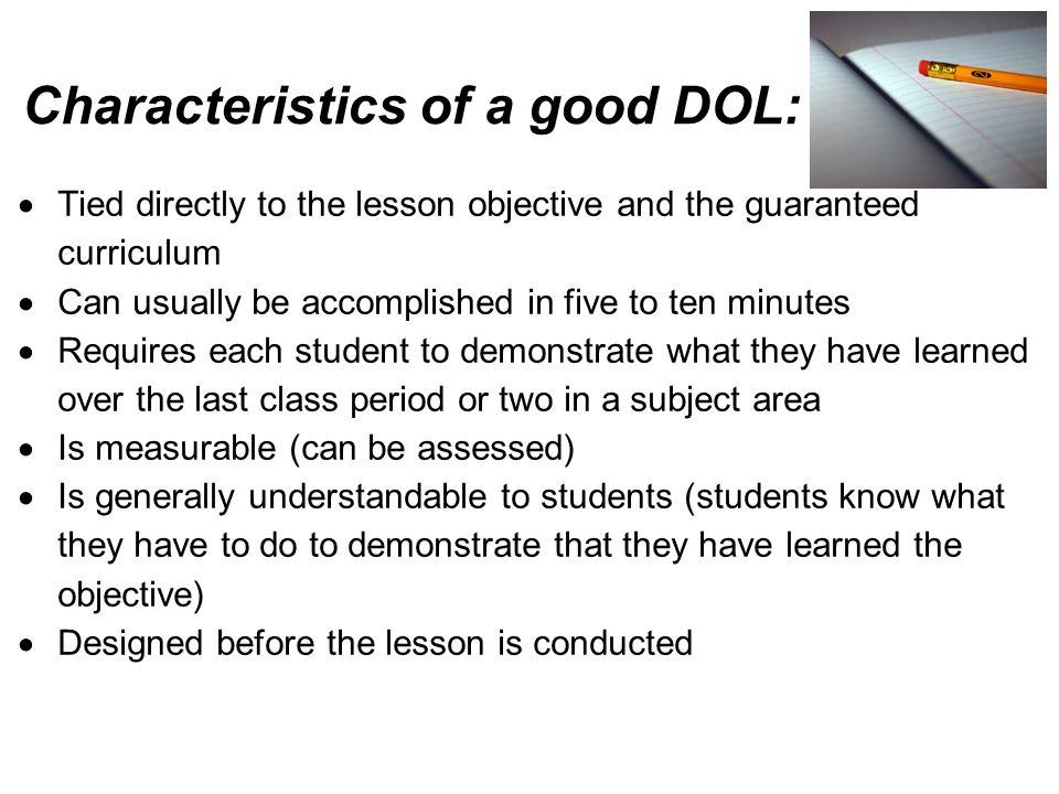 Characteristics of a good DOL: