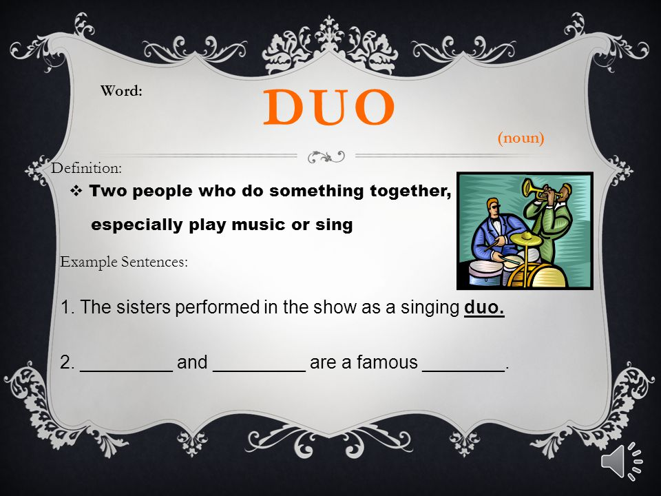 duo 1. The sisters performed in the show as a singing duo.