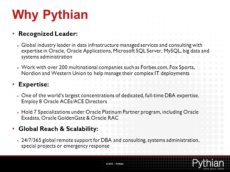 Why Pythian Recognized Leader: Expertise: Global Reach & Scalability: