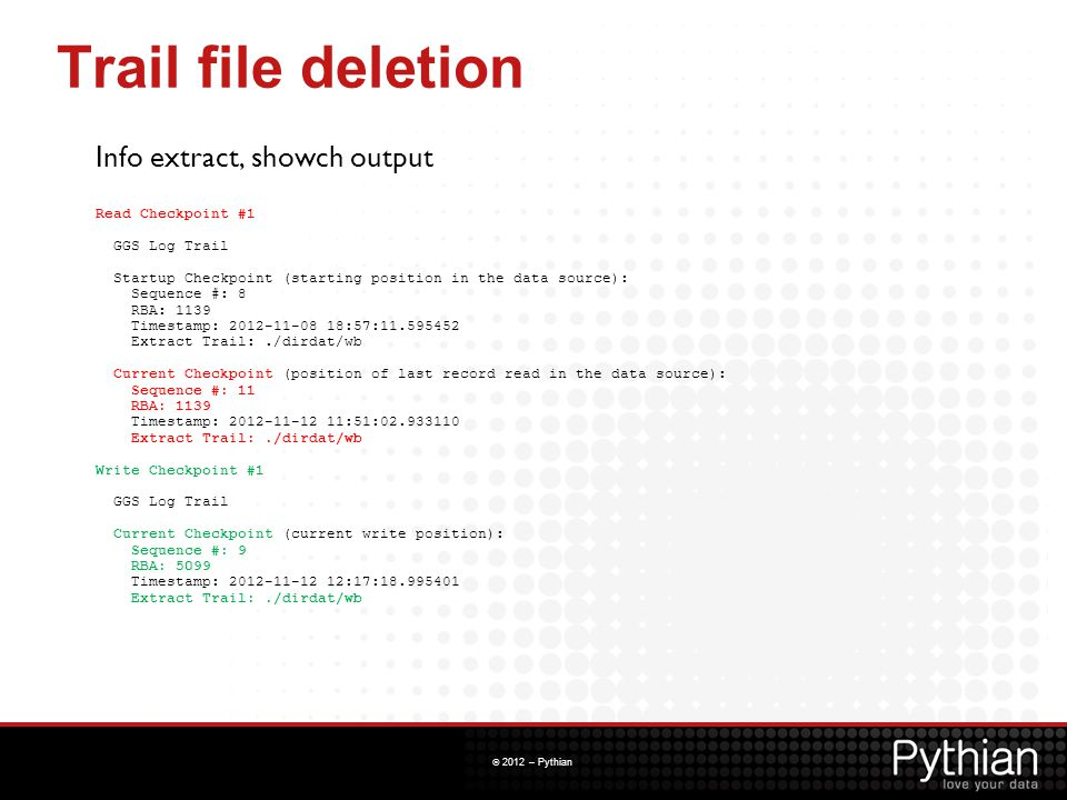 Trail file deletion Info extract, showch output Read Checkpoint #1