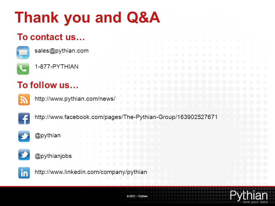 Thank you and Q&A To contact us… To follow us… sales@pythian.com