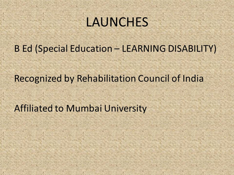 LAUNCHES B Ed (Special Education – LEARNING DISABILITY)