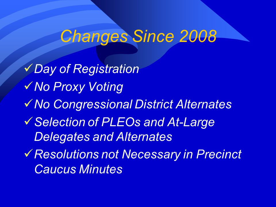 Changes Since 2008 Day of Registration No Proxy Voting