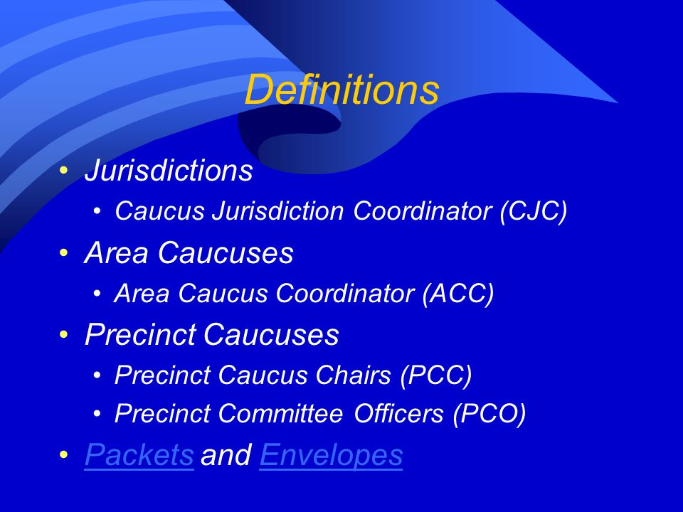 Definitions Jurisdictions Area Caucuses Precinct Caucuses