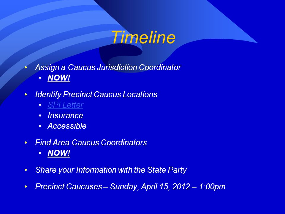 Timeline Assign a Caucus Jurisdiction Coordinator NOW!