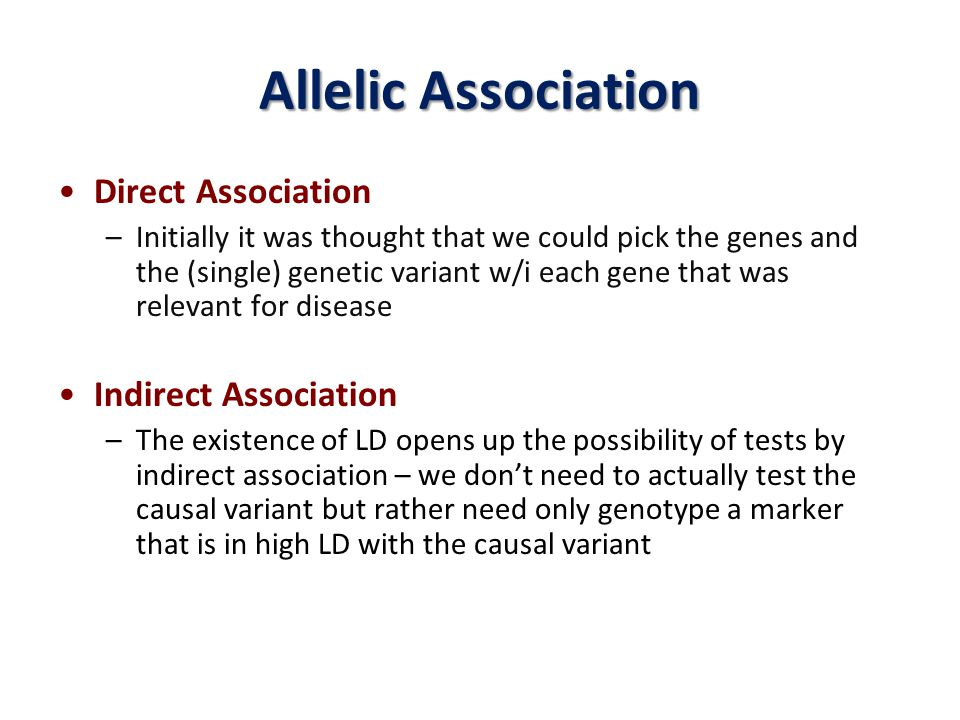 Allelic Association Direct Association Indirect Association