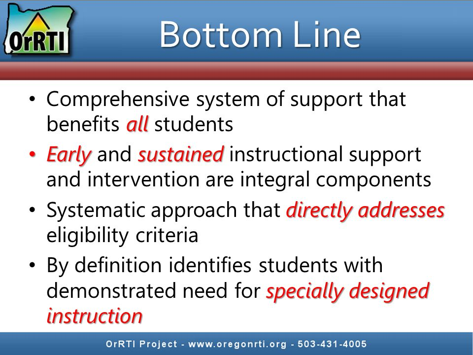Bottom Line Comprehensive system of support that benefits all students