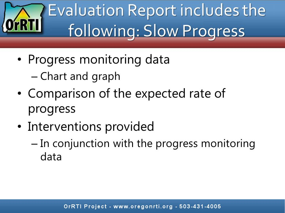 Evaluation Report includes the following: Slow Progress