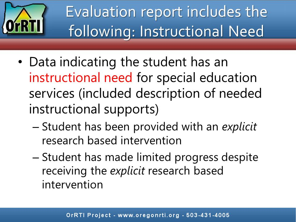Evaluation report includes the following: Instructional Need