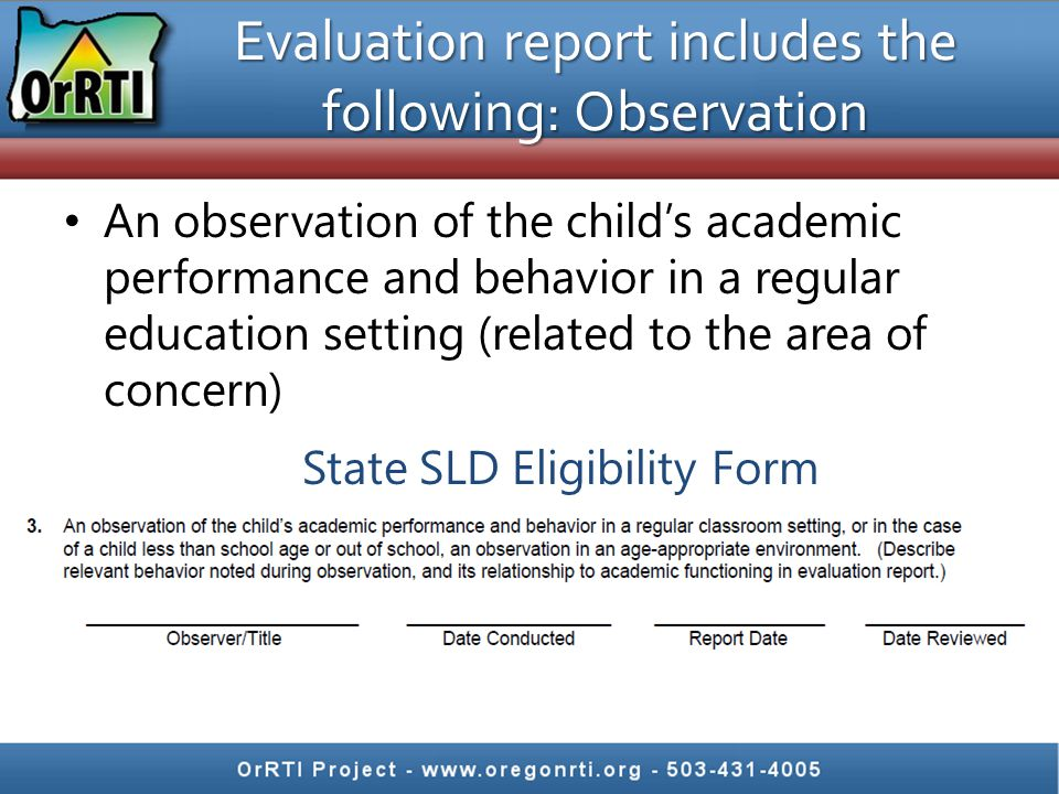 Evaluation report includes the following: Observation