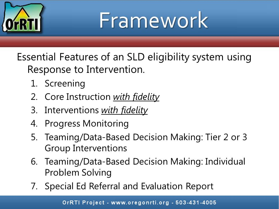 Framework Essential Features of an SLD eligibility system using Response to Intervention. Screening.