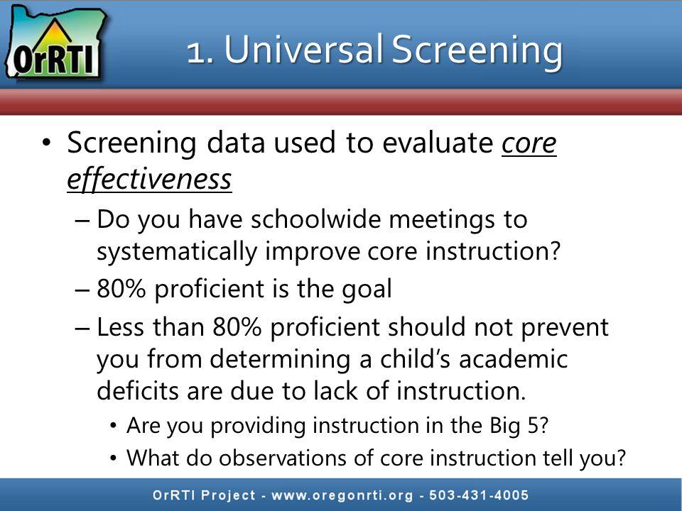 1. Universal Screening Screening data used to evaluate core effectiveness.