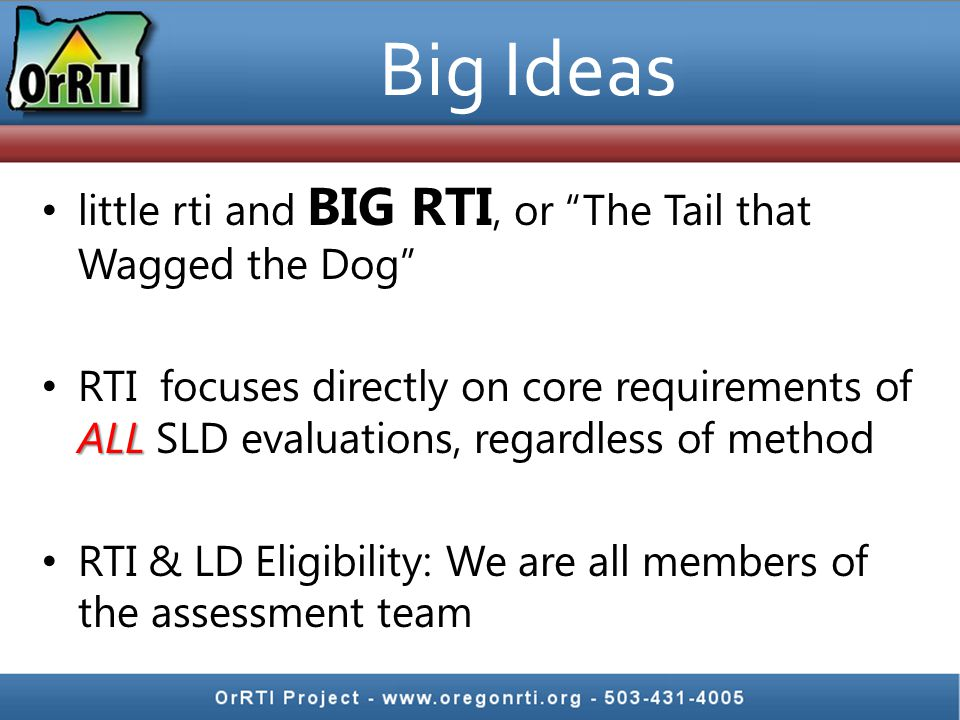 Big Ideas little rti and BIG RTI, or The Tail that Wagged the Dog