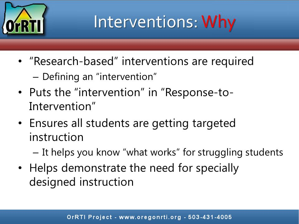 Interventions: Why Research-based interventions are required