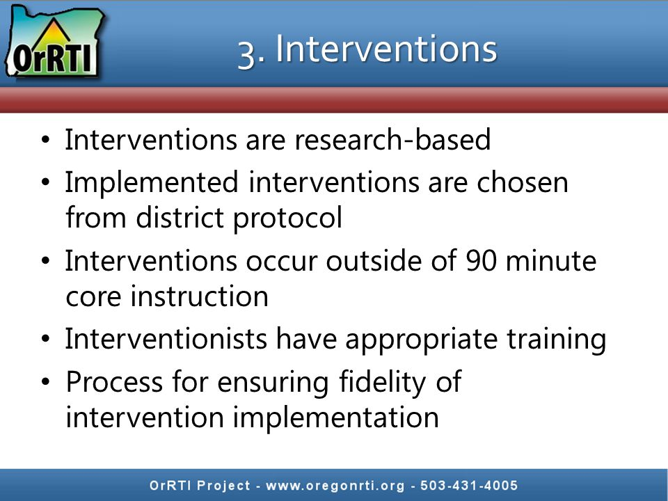 3. Interventions Interventions are research-based
