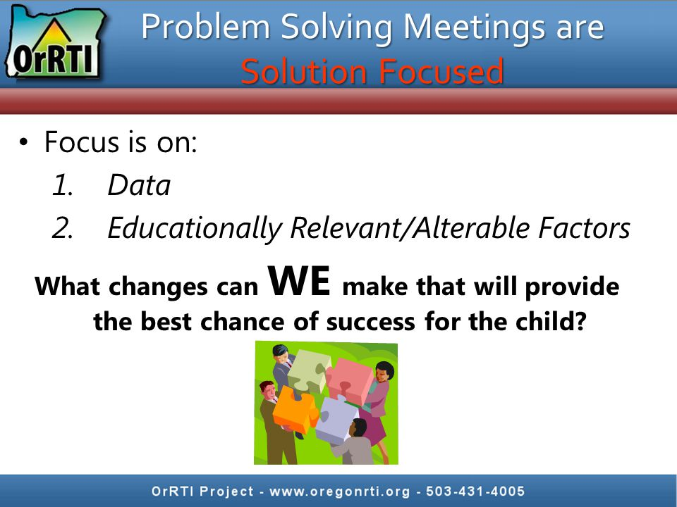 Problem Solving Meetings are Solution Focused