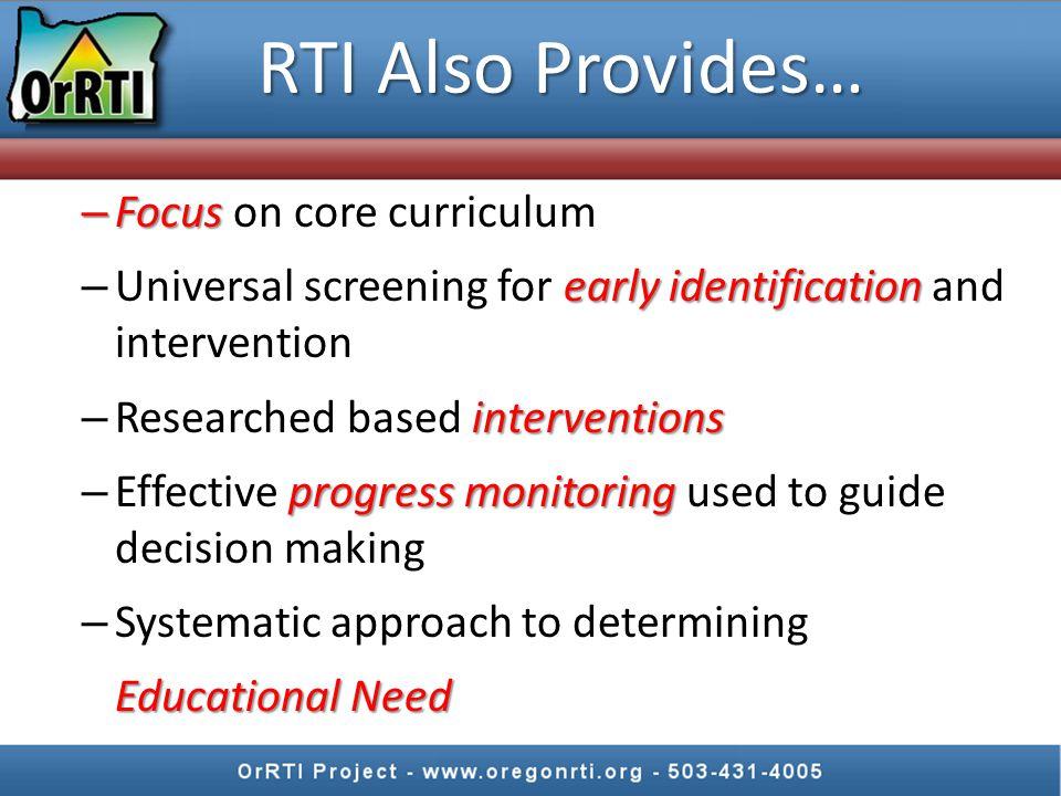 RTI Also Provides… Focus on core curriculum