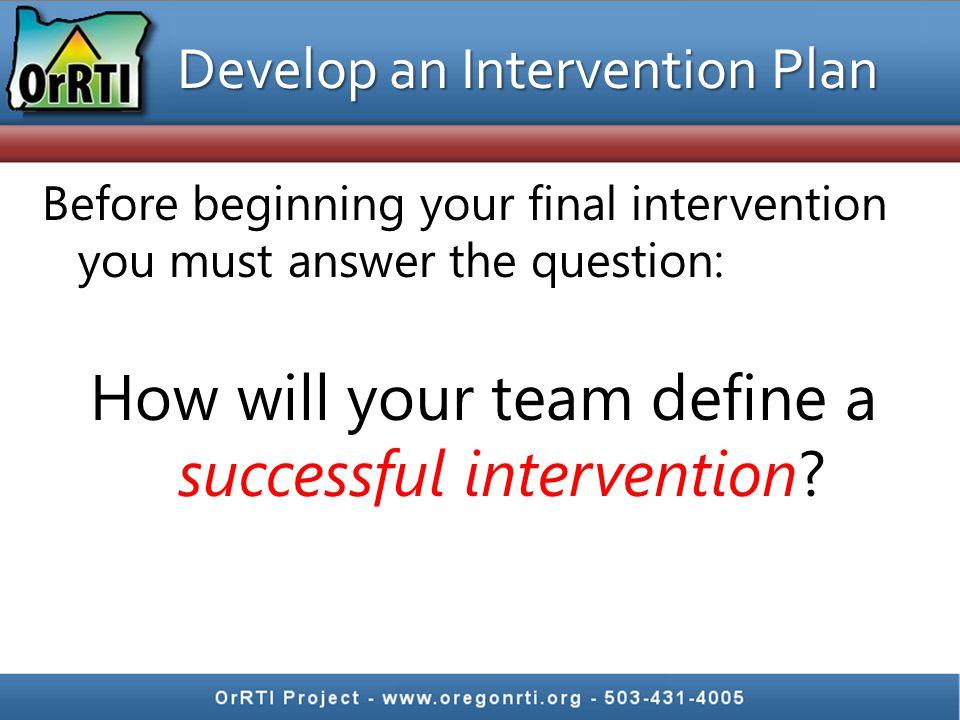 Develop an Intervention Plan