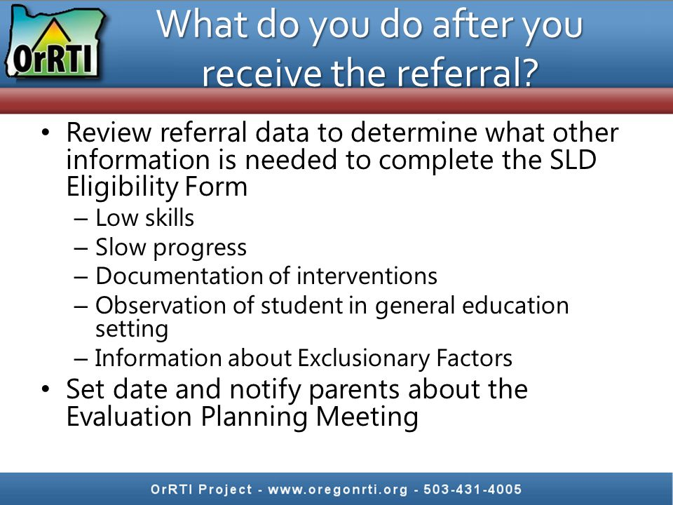 What do you do after you receive the referral