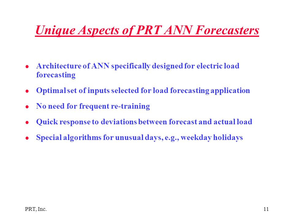 Unique Aspects of PRT ANN Forecasters