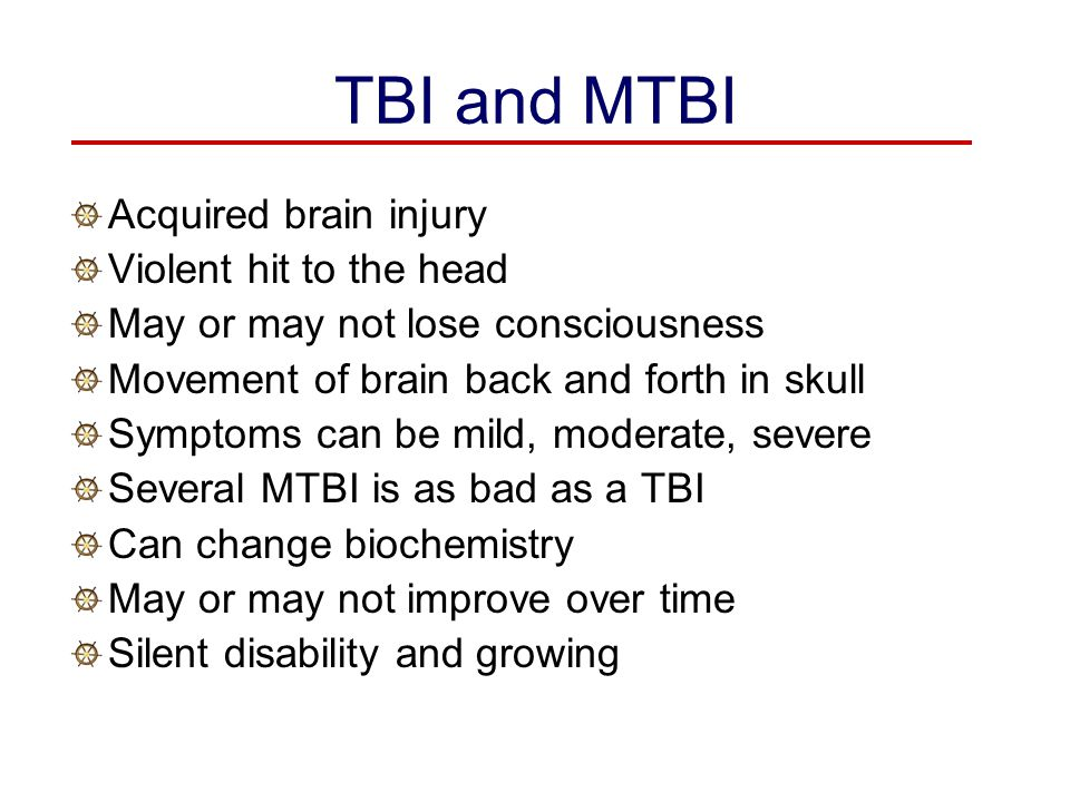TBI and MTBI Acquired brain injury Violent hit to the head