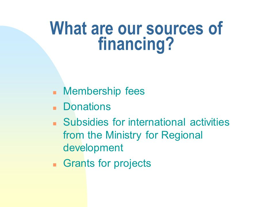 What are our sources of financing