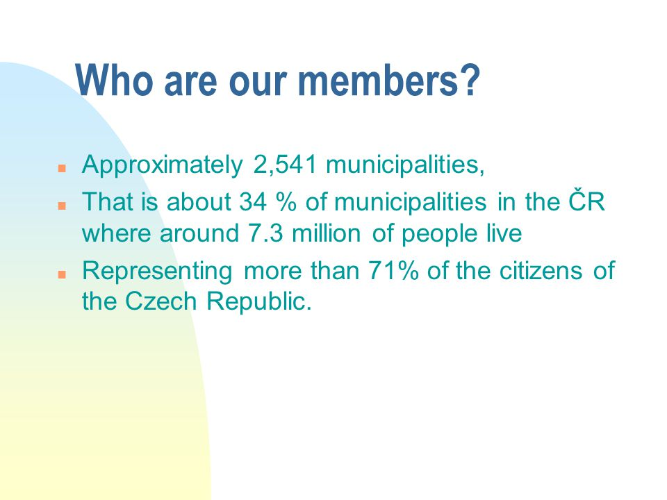 Who are our members Approximately 2,541 municipalities,