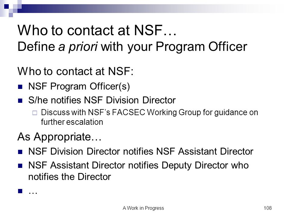 Who to contact at NSF… Define a priori with your Program Officer
