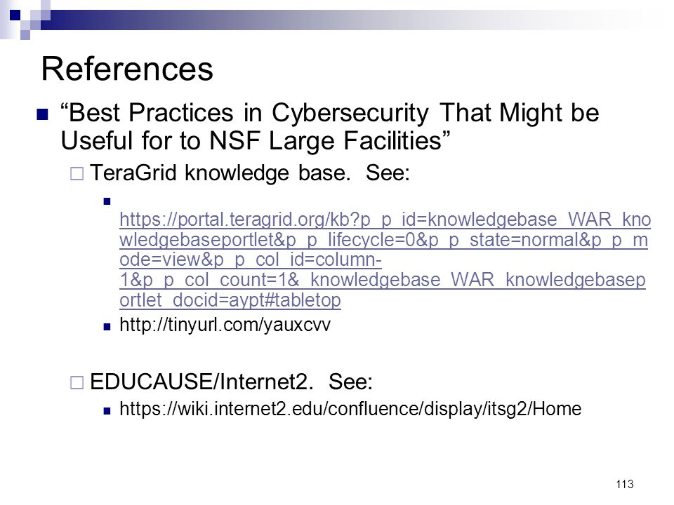 References Best Practices in Cybersecurity That Might be Useful for to NSF Large Facilities TeraGrid knowledge base. See: